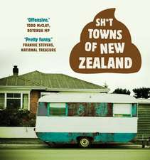 Sh*t Towns of New Zealand