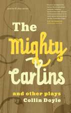 Mighty Carlins and Other Plays