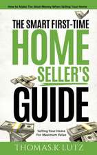 The Smart First-Time Home Seller's Guide