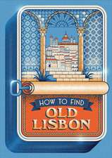 How to Find Old Lisbon