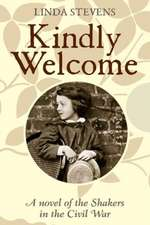 Kindly Welcome: A novel of the Shakers in the Civil War
