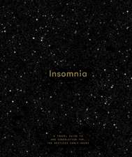 Insomnia: A Guide To, and Consolation For, the Restless Early Hours
