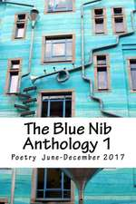 The Blue Nib Anthology 1: Poetry June to October 2017