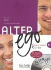 Alter Ego:  Niveau 5 Livre de L'Eleve + CD Audio MP3