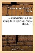 Considerations Sur Une Annee de L'Histoire de France