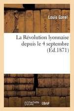 La Revolution Lyonnaise Depuis Le 4 Septembre