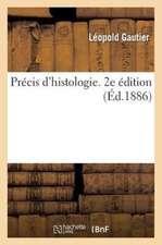 Precis D'Histologie. 2e Edition
