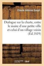 Dialogue Sur La Charte, Entre Le Maire D'Une Petite Ville Et Celui D'Un Village Voisin