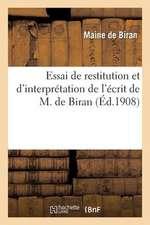 Essai de Restitution Et D'Interpretation de L'Ecrit de M. de Biran, These Complementaire