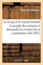 Le Loup Et Le Renard Incitant Le Peuple Des Animaux a Demander La Revision de Sa Constitution
