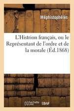 L'Histrion Francais, Ou Le Representant de L'Ordre Et de La Morale