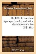 Du Role de La Cellule Hepatique Dans La Production Des Scleroses Du Foie