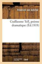 Guillaume Tell, Poeme Dramatique