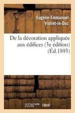 de La Decoration Appliquee Aux Edifices (3e Edition)