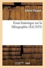 Essai Historique Sur La Lithographie