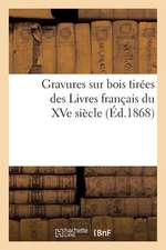 Gravures Sur Bois Tirees Des Livres Francais Du Xve Siecle