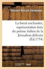 La Forest Enchantee, Representation Tiree Du Poeme Italien de La Jerusalem Delivree