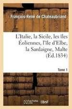 L Italie, La Sicile, Les A(r)Les Aoliennes, L A(r)Le D Elbe, La Sardaigne, Malte Tome 1