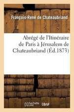 Abrege de L'Itineraire de Paris a Jerusalem de Chateaubriand