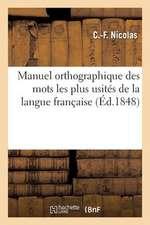 Manuel Orthographique Des Mots Les Plus Usites de La Langue Francaise Pour Servir D Exercices