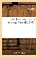 Don Juan; Suivi de le Mariage Force