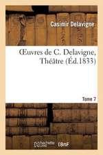 Oeuvres de C. Delavigne.Tome 7. Theatre T.6