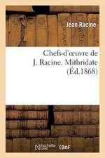Chefs-D'Oeuvre de J. Racine. Mithridate