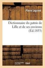 Dictionnaire Du Patois de Lille Et de Ses Environs (Ed.1853)
