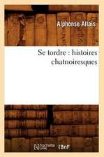 Se Tordre:  Histoires Chatnoiresques
