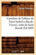 Cartulaire de L'Abbaye de Saint-Andre-Le-Bas-de-Vienne, Ordre de Saint Benoit