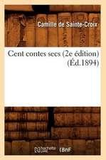 Cent Contes Secs (2e Edition)