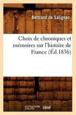 Choix de Chroniques Et Memoires Sur L'Histoire de France