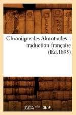 Chronique Des Almotrades, Traduction Francaise (Ed.1895)