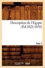 Description de L'Egypte Tome 7 (Ed.1821-1830)