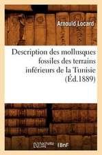 Description Des Mollusques Fossiles Des Terrains Inferieurs de La Tunisie, (Ed.1889)
