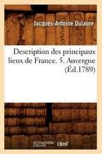 Description Des Principaux Lieux de France. 5. Auvergne (Ed.1789)