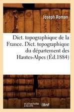 Dict. Topographique de la France., Dict. Topographique Du Departement Des Hautes-Alpes:  Arrondissement de Boulogne-Sur-Mer (Ed.1881)