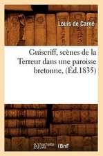 Guiscriff, Scenes de La Terreur Dans Une Paroisse Bretonne, (Ed.1835)