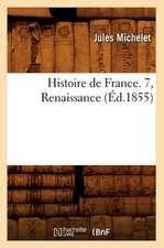Histoire de France. 7, Renaissance (Ed.1855)