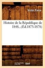 Histoire de La Republique de 1848...(Ed.1873-1878)