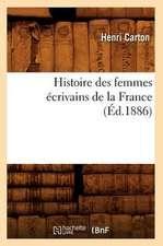 Histoire Des Femmes Ecrivains de La France
