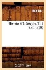 Histoire D'Herodote. T. 1 (Ed.1850)