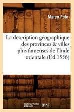 La Description Geographique Des Provinces & Villes Plus Fameuses de L'Inde Orientale, (Ed.1556)