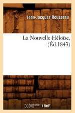 La Nouvelle Heloise, (Ed.1843)