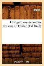 La Vigne, Voyage Autour Des Vins de France