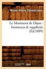 Le Morimont de Dijon:  Bourreaux & Supplicies (Ed.1889)