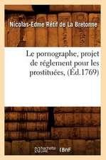 Le Pornographe, Projet de Reglement Pour Les Prostituees, (Ed.1769)