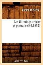 Les Illumines:  Recits Et Portraits (Ed.1852)