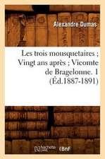 Les Trois Mousquetaires; Vingt ANS Apres; Vicomte de Bragelonne. 1 (Ed.1887-1891)