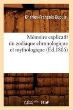 Memoire Explicatif Du Zodiaque Chronologique Et Mythologique (Ed.1806)